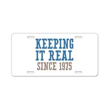 Keeping It Real Since 1975 Aluminum License Plate