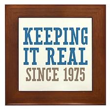 Keeping It Real Since 1975 Framed Tile