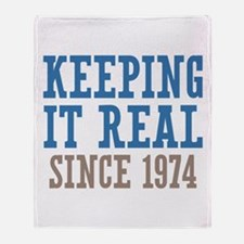 Keeping It Real Since 1974 Throw Blanket