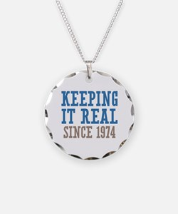 Keeping It Real Since 1974 Necklace
