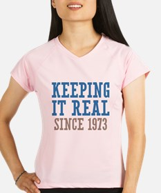 Keeping It Real Since 1973 Performance Dry T-Shirt
