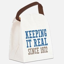 Keeping It Real Since 1972 Canvas Lunch Bag