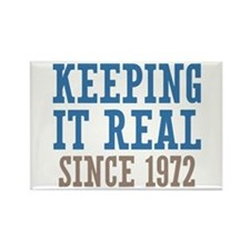 Keeping It Real Since 1972 Rectangle Magnet