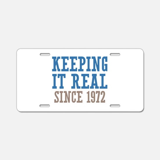 Keeping It Real Since 1972 Aluminum License Plate