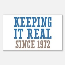 Keeping It Real Since 1972 Sticker (Rectangle)