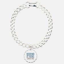Keeping It Real Since 1972 Bracelet