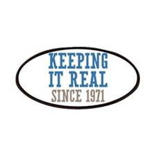 Keeping It Real Since 1971 Patches