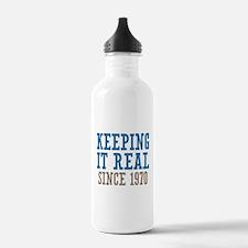 Keeping It Real Since 1970 Water Bottle