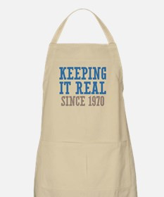 Keeping It Real Since 1970 Apron