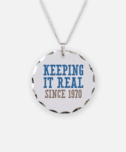 Keeping It Real Since 1970 Necklace