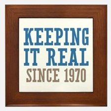 Keeping It Real Since 1970 Framed Tile
