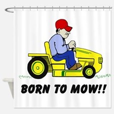 Born To Mow Shower Curtain