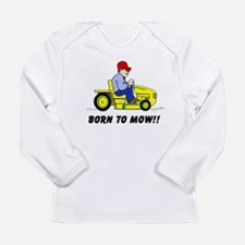 Born To Mow Long Sleeve T-Shirt