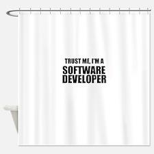 Trust Me, Im A Software Developer Shower Curtain