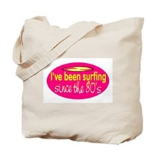 SURFING SINCE THE 80'S Tote Bag