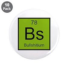 "Bs Bullshitium Element 3.5"" Button (10 pack)"
