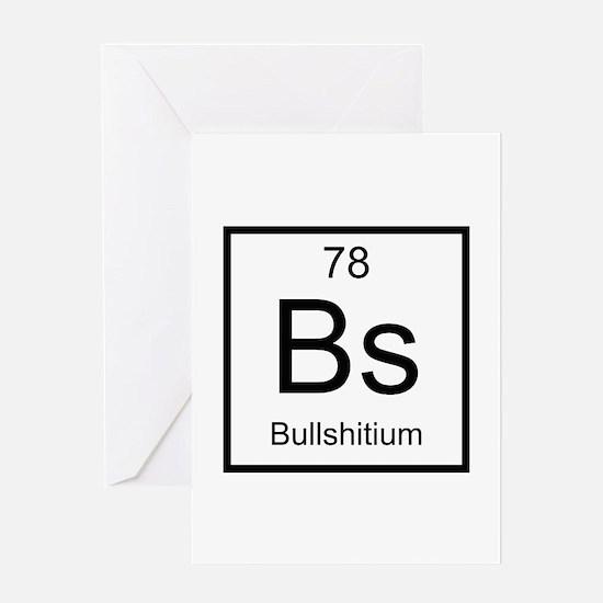 Bs Bullshitium Element Greeting Card