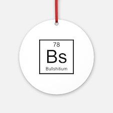 Bs Bullshitium Element Ornament (Round)