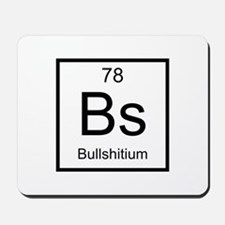 Bs Bullshitium Element Mousepad