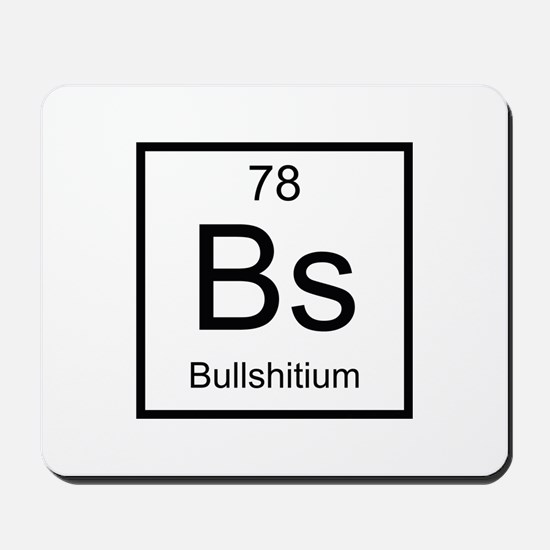 Bs Bullshitium Element Mousepad