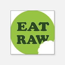 "Eat Raw Square Sticker 3"" x 3"""