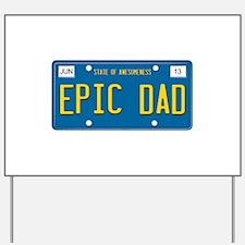 EPIC DAD Yard Sign