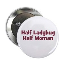 Half LADYBUG Half Woman Button