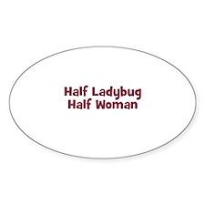 Half LADYBUG Half Woman Oval Decal