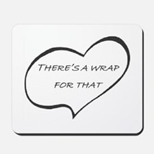 Theres a WRAP for that! Mousepad