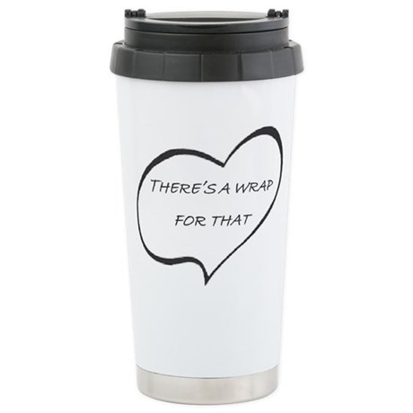 Theres a WRAP for that! Travel Mug