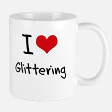 I Love Glittering Mug