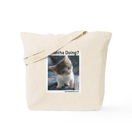 Whatcha doing ? Tote Bag