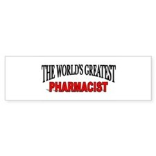 """The World's Greatest Pharmacist"" Bumper Bumper Sticker"