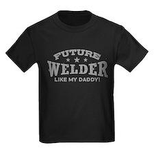 Future Welder Like My Daddy T