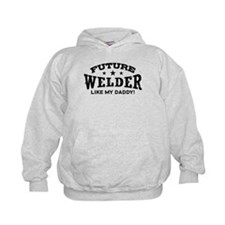 Future Welder Like My Daddy Hoodie