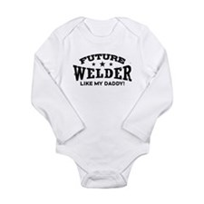 Future Welder Like My Daddy Long Sleeve Infant Bod