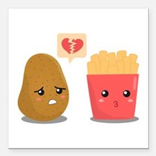 Potato is Heart Broken with French Fries Square Ca