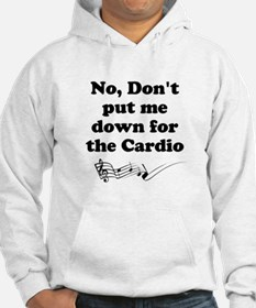 Don't Put Me Down for the Cardio v2 Hoodie