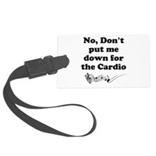 Don't Put Me Down for the Cardio v2 Luggage Tag