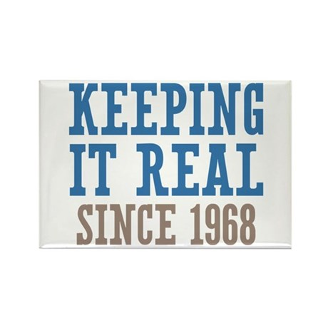 Keeping It Real Since 1968 Rectangle Magnet