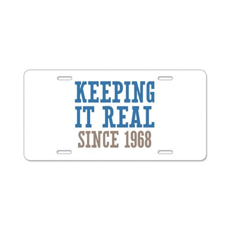 Keeping It Real Since 1968 Aluminum License Plate