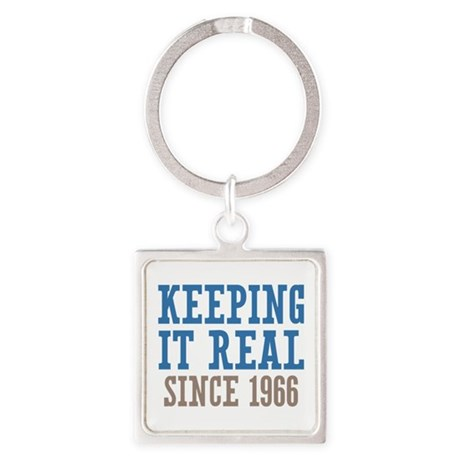 Keeping It Real Since 1966 Square Keychain