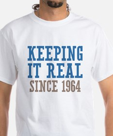 Keeping It Real Since 1964 Shirt