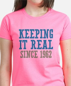 Keeping It Real Since 1962 Tee