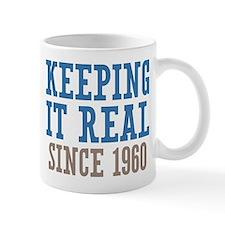 Keeping It Real Since 1960 Mug