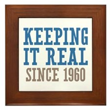 Keeping It Real Since 1960 Framed Tile