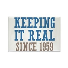 Keeping It Real Since 1959 Rectangle Magnet