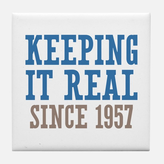 Keeping It Real Since 1957 Tile Coaster