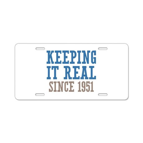 Keeping It Real Since 1951 Aluminum License Plate