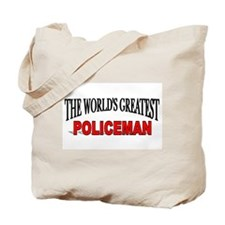 """The World's Greatest Policeman"" Tote Bag"
